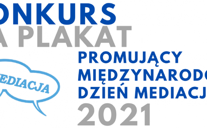 Międzynarodowy Dzień Mediacji – konkurs na plakat.